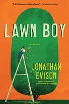 Lawn Boy eBook by Jonathan Evison