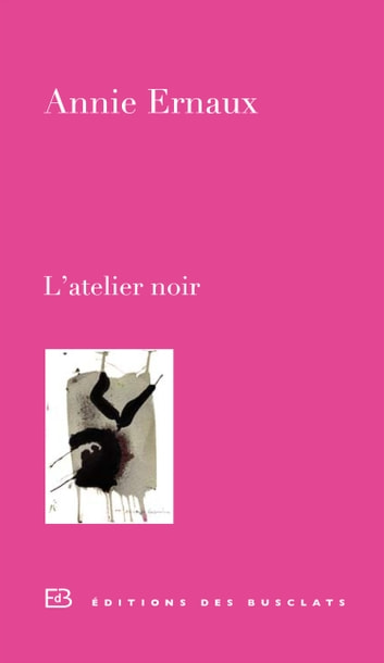 L'atelier noir ebook by Annie ERNAUX