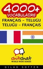 4000+ vocabulaire Français - Telugu ebook by Gilad Soffer