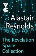 The Revelation Space eBook Collection ebook by Alastair Reynolds