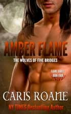 Amber Flame ebook by Caris Roane