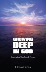 Growing Deep In God ebook by Edmund Chan