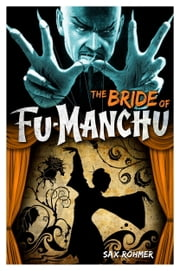 Fu-Manchu: The Bride of Fu-Manchu ebook by Sax Rohmer