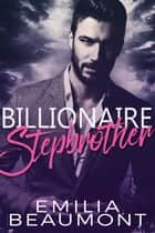 Billionaire Stepbrother ebook by