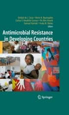 Antimicrobial Resistance in Developing Countries ebook by Denis K. Byarugaba, Aníbal de J. Sosa, Iruka N. Okeke,...