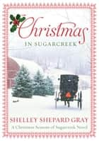 Christmas in Sugarcreek ebook by Shelley Shepard Gray