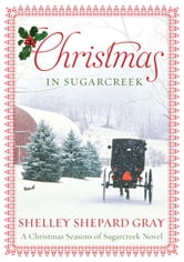Christmas in Sugarcreek - A Seasons of Sugarcreek Christmas Novel ebook by Shelley Shepard Gray