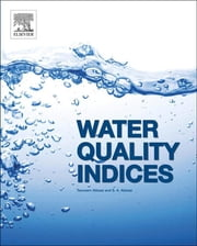Water Quality Indices ebook by Tasneem Abbasi,S A Abbasi