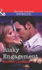 Risky Engagement (Mills & Boon Intrigue) ebook by Merline Lovelace