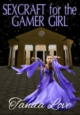 Sexcraft for the Gamer Girl ebook by Tanda Love