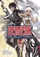 Berserk of Gluttony (Light Novel) Vol. 2 ebook by Isshiki Ichika, fame