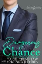 Dangerous Chance - Law and Protection, #3 ebook by Taige Crenshaw, McKenna Jeffries