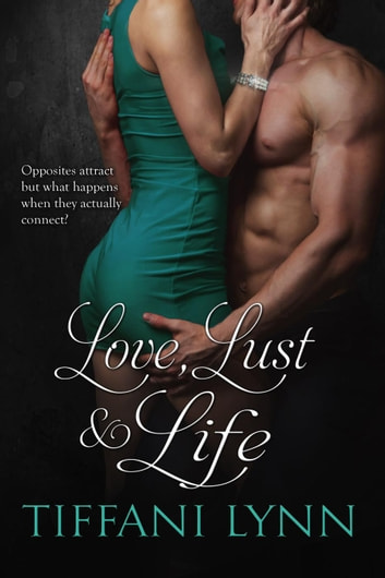 Love, Lust & Life ebook by Tiffani Lynn
