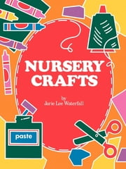 Nursery Crafts ebook by Jarie Lee Waterfall