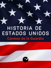 Historia de Estados Unidos ebook by Carmen de la Guardia