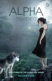 Alpha Divided ebook by Aileen Erin
