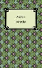 Alcestis ebook by Euripides