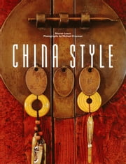 China Style ebook by Sharon Leece,Michael Freeman
