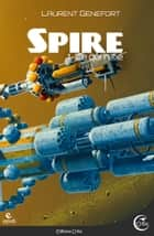 Spire 1 - Ce qui relie - Ce qui relie ebook by Laurent GENEFORT