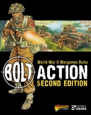 Bolt Action: World War II Wargames Rules - Second Edition ebook by Warlord Games,Mr Peter Dennis