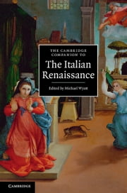 The Cambridge Companion to the Italian Renaissance ebook by Michael  Wyatt