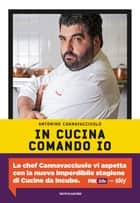 In cucina comando io ebook by Antonino Cannavacciuolo