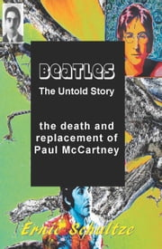 Beatles: The Untold Story ebook by Ernie Schultze