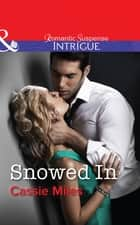 Snowed In (Mills & Boon Intrigue) ebook by Cassie Miles