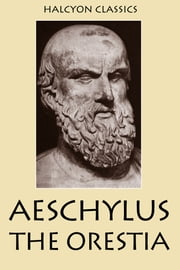 The Oresteia of Aeschylus ebook by Aeschylus