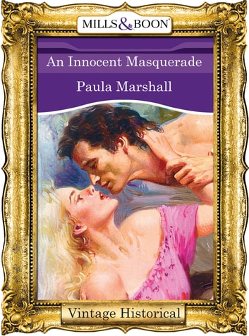 An Innocent Masquerade (Mills & Boon Historical) ebook by Paula Marshall