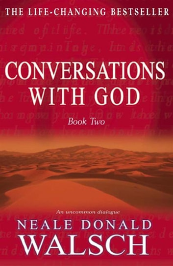 Conversations with God - Book 2 - An uncommon dialogue ebook by Neale Donald Walsch