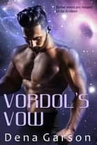 Vordol's Vow - Rising Sons, #2 ebook by Dena Garson