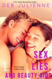 Sex, Lies, and Beauty Aids ebook by Deb Julienne