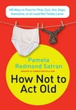 How Not to Act Old