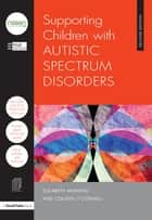 Supporting Children with Autistic Spectrum Disorders ebook by Hull City Council