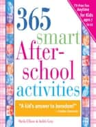 365 Smart Afterschool Activities ebook by Judith Gray,Sheila Ellison