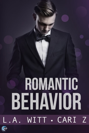 Romantic Behavior ebook by L.A. Witt,Cari Z.