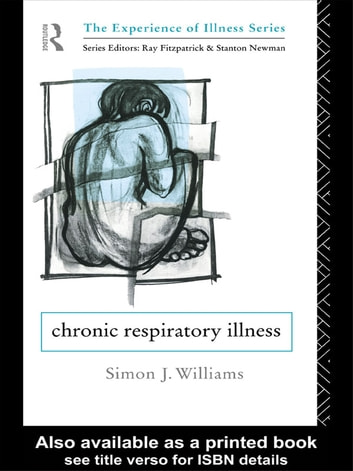 Chronic Respiratory Illness ebook by Simon J. Williams
