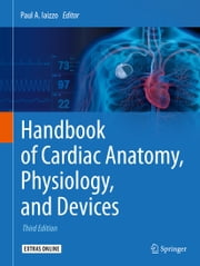 Handbook of Cardiac Anatomy, Physiology, and Devices ebook by Paul A. Iaizzo