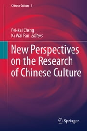 New Perspectives on the Research of Chinese Culture ebook by Pei-kai Cheng,Ka Wai Fan
