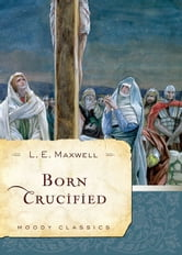 Born Crucified ebook by L. E. E. Maxwell