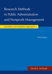 Research Methods in Public Administration and Nonprofit Management ebook by David E McNabb