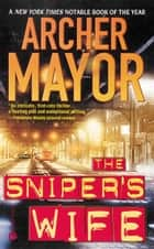 The Sniper's Wife ebook by Archer Mayor