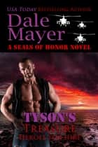 Tyson's Treasure - A SEALs of Honor World Novel ebook by Dale Mayer