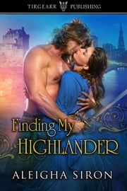 Finding My Highlander ebook by Aleigha Siron