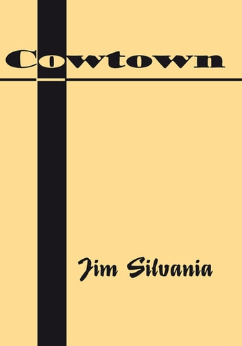 Cowtown ebook by Jim Silvania