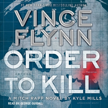 Order to Kill - A Novel audiobook by Vince Flynn,Kyle Mills