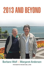 2013 AND BEYOND ebook by Barbara Wolf & Margaret Anderson