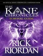 Survival Guide (The Kane Chronicles) ebook by