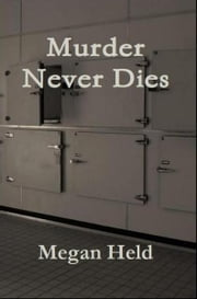 Murder Never Dies ebook by Megan Held